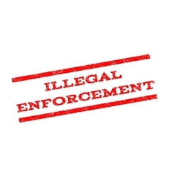 Illegal Enforcement Watermark Stamp vector