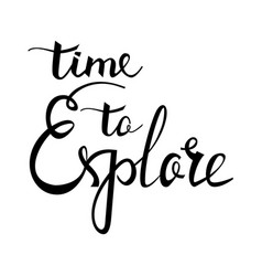 time to explore card hand drawn positive quote vector image vector image