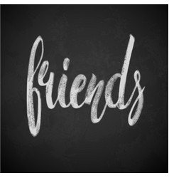 Friends phrase hand drawn lettering brush pen vector