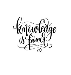 knowledge is power - hand lettering inscription vector image