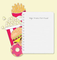 High trans fat food with note pad cartoon vector