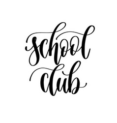 school club - hand lettering inscription text vector image