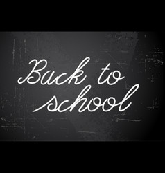 back to school white on chalkboard vector image
