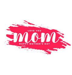 Happy mothers day love mom card design vector