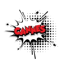 Comic text Cannes sound effects pop art vector image vector image