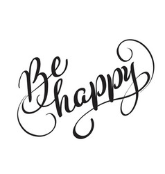 be happy text isolated on white background vector image