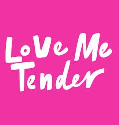 Love me tender valentines day sticker for social vector