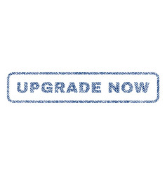 Upgrade now textile stamp vector