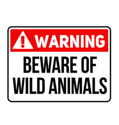 Warning beware of wild animals warning sign vector