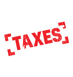 taxes rubber stamp vector image