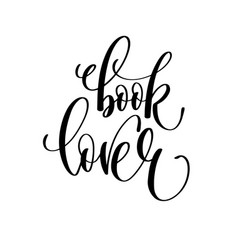 Book lover - hand lettering inscription text for vector