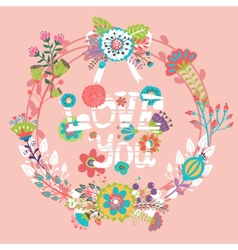 Floral love you with wreath vector