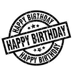 happy birthday round grunge black stamp vector image
