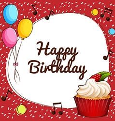 Happy Birthday Sign With Cupcake And Balloons Vector