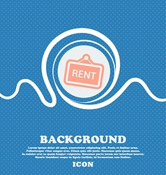 Rent sign icon Blue and white abstract background vector image