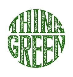Think green grunge rubber stamp on white vector image vector image