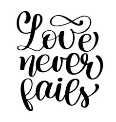 love never fails christian quote text hand vector image vector image