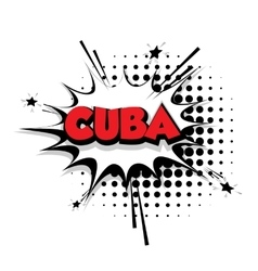 Comic text Cuba sound effects pop art vector image