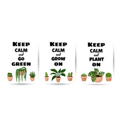 Keep calm and go green grown on plant on set of vector