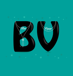 Bon voyage black letters with pearl collars vector