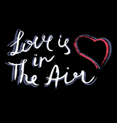love is in the air inspirational quote hand vector image