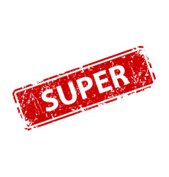 super stamp texture rubber cliche imprint web or vector image