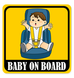 Baby on board sign baby boy sitting on car seat vector