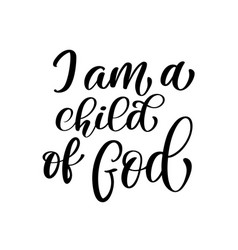 I am a child of god christian quote in bible text vector
