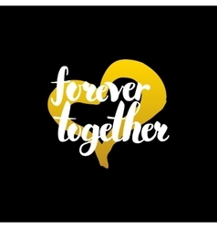Forever Together Handwritten Lettering vector