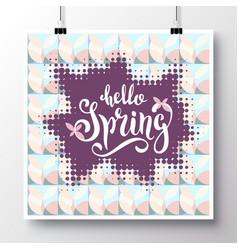 poster with a handwritten phrase-hello spring 10 vector image