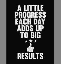 motivational quote poster a little progress each vector image