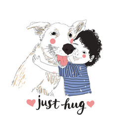 Cute little boy hugging his friend big dog true vector
