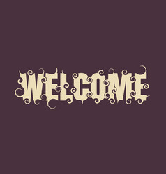 Lettering with word welcome vector