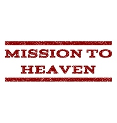 Mission To Heaven Watermark Stamp vector image