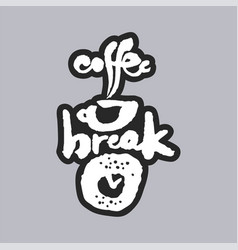 coffee break white calligraphy lettering vector image