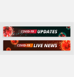 Covid19 news and coronavirus updates banners set vector