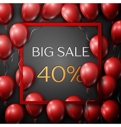 Realistic red balloons with text Big Sale 40 vector