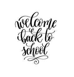 welcome back to school - hand lettering vector image