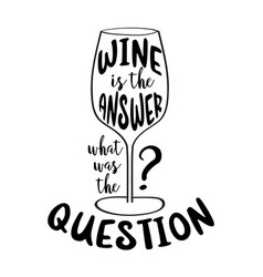 funny hand drawn quote about wine vector image