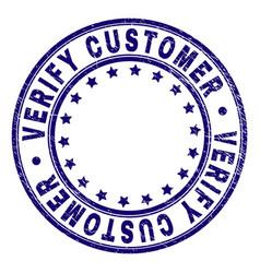 Scratched textured verify customer round stamp vector