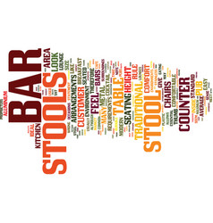 bar stools a buyers guide text background word vector image