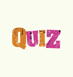 Quiz concept colorful stamped word vector