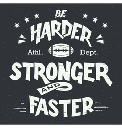 Be harder stronger and faster hand-lettering vector image