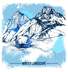 Sketch House In Winter Mountains vector image vector image