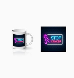 Neon stop cancer glowing sign on ceramic mug vector