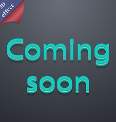 Coming soon icon symbol 3D style Trendy modern vector