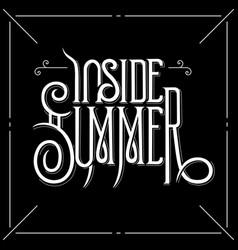 inside summer lettering sign black vector image