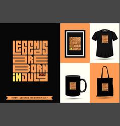 Trendy typography quote motivation tshirt legends vector