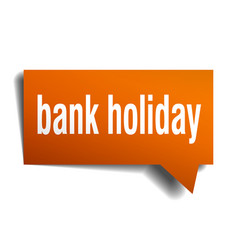 bank holiday orange 3d speech bubble vector image