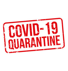 covid19-19 quarantine red rubber stamp isolated vector image